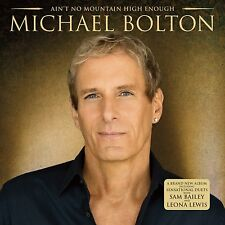 MICHAEL BOLTON Ain't No Mountain High Enough CD NEW/UNPLAYED Leona Lewis