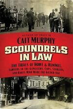 Scoundrels in Law: The Trials of Howe and Hummel, Lawyers to the Gangs-ExLibrary
