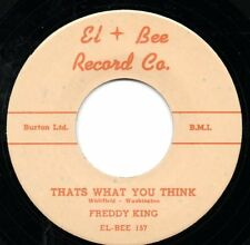 FREDDY KING 45 RE- THAT'S WHAT YOU THINK - AMAZING 50s GUITAR R&B ROCKER LISTEN!