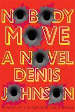 Nobody Move by Denis Johnson (2009, Hardcover)