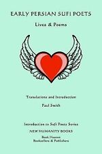 Introduction to Sufi Poets: Early Persian Sufi Poets: Lives and Poems by Paul...