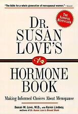 Dr. Susan Love's Hormone Book : Making Informed Choices about Menopause by...