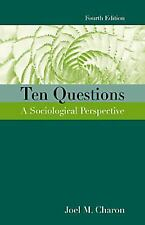 Ten Questions : A Sociological Perspective by Joel M. Charon (2000, Paperback)