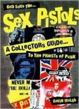 God Save the Sex Pistols: A Collector's Guide to the Priests of Punk