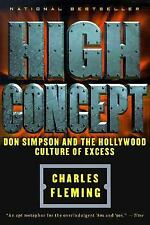 High Concept: Don Simpson and the Hollywood Cultures of Excess Fleming, Charles