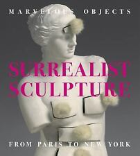 Marvelous Objects: Surrealist Sculpture from Paris to New York-ExLibrary