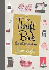 The Thrift Book: Live Well and Spend Less, India Knight