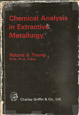 MINIERE _ ROLAND S. YOUNG: CHEMICAL ANALYSIS IN EXTRACTIVE METALLURGY _ GRIFFIN