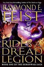 Rides a Dread Legion: Book One of the Demonwar Saga, Raymond E. Feist, Good Cond