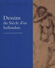 DESSINS DU SIÈCLE D'OR HOLLANDAIS. La Collection Jean de Grez - B