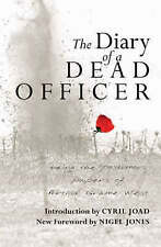 Diary of a Dead Officer: Being the Posthumous Papers of Arthur Graeme West, Arth