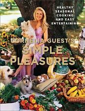 Cornelia Guests Simple Pleasures  Healthy Seasonal Cooking and Easy Entertaining