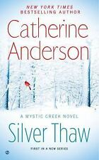 Silver Thaw : A Mystic Creek Novel 1 by Catherine Anderson (2015, Pb) Novel