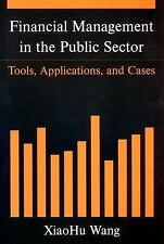 Financial Management in the Public Sector: Tools, Applications, And Cases