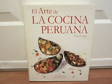 El Arte de La Cocina Peruana (The Art of Peruvian Cuisine)  Tony Custer  SPANISH
