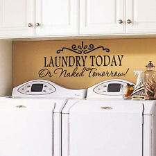 DIY Laundry Today or Naked Tomorrow Quote Wall Decals Stickers Adesivo De Parede