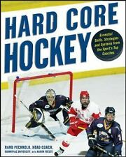 Hard Core Hockey: Essential Skills, Strategies, and Systems from the Sport's Top