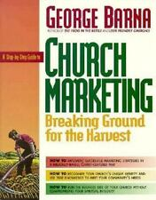 A Step-By-Step Guide to Church Marketing Breaking Ground for the Harvest Barna,