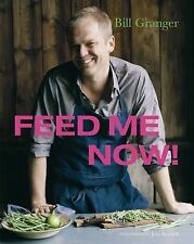 Feed Me Now: Food for Modern Families by Bill Granger (Hardback, 2009)