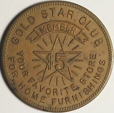 """Gold Star Club Member Token Good For $5.00 Home Furnishings """"Your Favorite Store"""