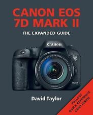 Canon EOS 7D Mark II The Expanded Guide