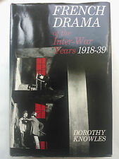 DOROTHY KNOWLES.FRENCH DRAMA OF THE INTER-WAR YEARS 1918-39.1ST/1 HB DJ 67,PHOTO