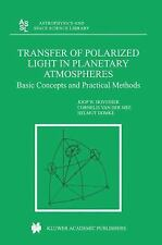 Astrophysics and Space Science Library: Transfer of Polarized Light in...