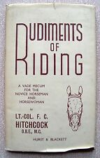 RUDIMENTS OF RIDING 1949 Lt-Col F C Hitchcock hardback dust jacket excellent con
