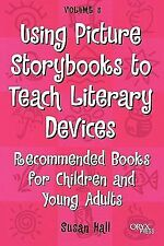 Using Picture Storybooks to Teach Literary Devices: Recommended Books for Child