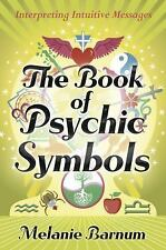 The Book of Psychic Symbols : Interpreting Intuitive Messages by Melanie...