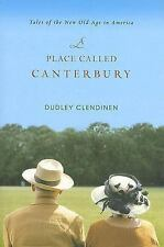 A Place Called Canterbury: Tales of the New Old Age in America, Dudley Clendinen