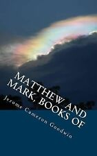 Matthew and Mark, Books Of : All the Bible Teaches About by Jerome Goodwin...