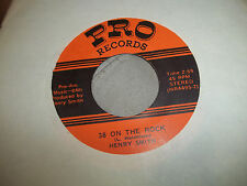 "HENRY SMITH ""38 ON THE ROCK"" ""REAL LOVE""45 ON PRO RECORDS SOUTH CAROLINA EXC"