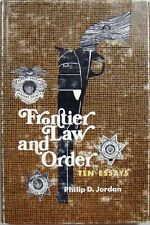 FRONTIER LAW AND ORDER:  TEN ESSAYS - PHILIP D. JORDAN