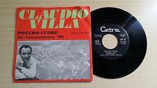 """CLAUDIO VILLA - POVERO CUORE - 45 GIRI 7"""" - ITALY PRESS"""