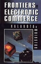 Frontiers of Electronic Commerce Kalakota, Ravi, Whinston, Andrew B. Paperback