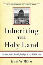 Inheriting the Holy Land: An American's Search for Hope in the Middle East by J