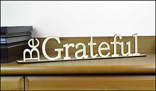 Be Grateful Wooden Sign / Free standing Home Decor / Housewares / Wedding Gift