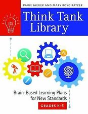 Think Tank Library : Brain-Based Learning Plans for New Standards, Grades K-5...