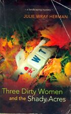 Three Dirty Women and The Shady Acres By Julie Wray Herman (paperback 2006)