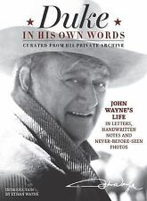 Duke in His Own Words : John Wayne's Life in Letters, Handwritten Notes, and...