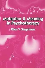 Metaphor and Meaning in Psychotherapy by Siegelman, Ellen Y.