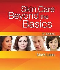Skin Care : Beyond the Basics by Mark Lees (2011, Paperback)