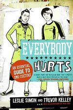 Everybody Hurts: An Essential Guide to Emo Culture, Simon, Leslie, Kelley, Trevo