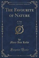 The Favourite of Nature, Vol. 3 Of 3 : A Tale (Classic Reprint) by Mary Ann...
