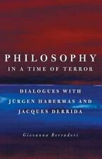 Philosophy in a Time of Terror: Dialogues with Jurgen Habermas and Jacques Derri