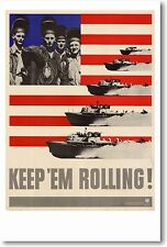 Keep 'Em Rolling - Boats -  NEW Vintage WW2 Patriotic Print POSTER