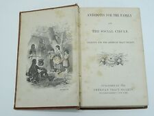 ANTIQUE BOOK ANECDOTES FOR THE FAMILY & THE SOCIAL CIRCLE American Tract Society