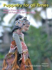 Puppetry for All Times : Papers Presented at the Bali Puppetry Seminar 2013...
