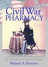 Civil War Pharmacy: A History of Drugs, Drug Supply and Provision, and-ExLibrary